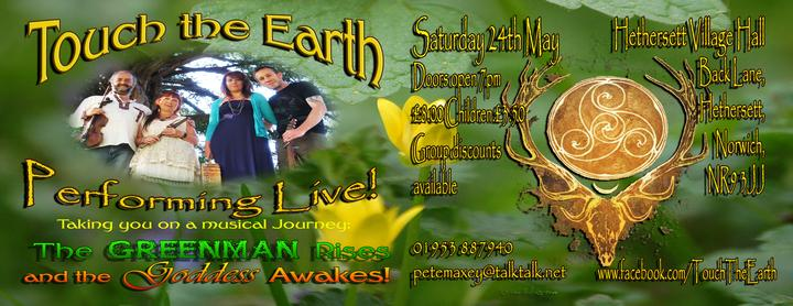 Touch the Earth Performing Live: The Greenman Rises and the Goddess Awakes!
