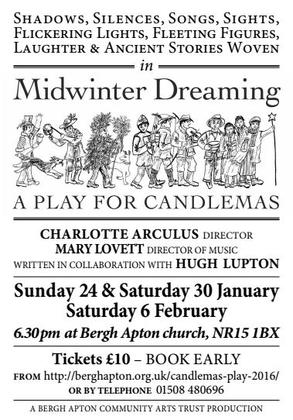 """Bergh Apton Community Arts Trust presents """"Midwinter Dreaming: A Play For Candlemas"""""""