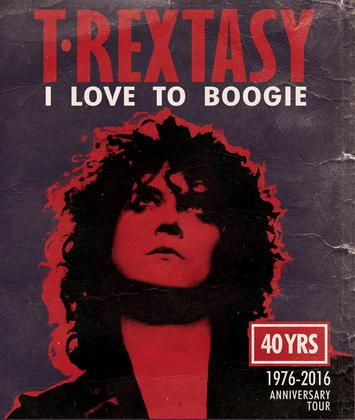 T Rextasy - 40th Anniversary Tour of I Love to Boogie