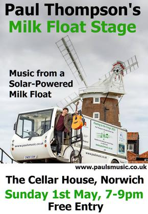 Paul Thompson's Milk Float Stage at The Cellar House, Norwich