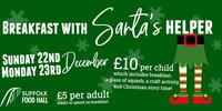 22nd and 23rd December - Breakfast with Santa's Helper